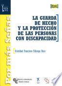 libro La Guarda De Hecho Y La Protección De Las Personas Con Discapacidad