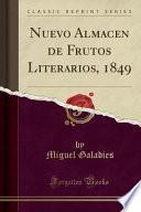 libro Nuevo Almacen De Frutos Literarios, 1849 (classic Reprint)