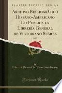 libro Archivo Bibliográfico Hispano Americano Lo Publica La Librería General De Victoriano Suárez, Vol. 5 (classic Reprint)