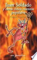libro Juan Soldado Y Otros Cinco Cuentos Populares