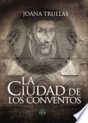 libro La Ciudad De Los Conventos