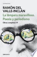libro La Lámpara Maravillosa. Poesía Y Periodismo (obras Completas Valle Inclán 6)