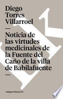 Noticia De Las Virtudes Medicinales De La Fuente Del Caño De La Villa De Babilafuente