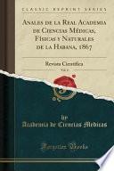 libro Anales De La Real Academia De Ciencias Médicas, Físicas Y Naturales De La Habana, 1867, Vol. 4