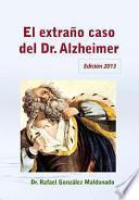 El Extrano Caso Del Dr. Alzheimer (2013)