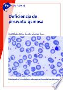 Fast Facts: Deficiencia De Piruvato Quinasa