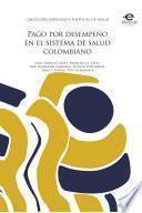 libro Pago Por Desempeño En El Sistema De Salud Colombiano