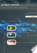 libro Terapia Manual De La DisfunciÓn Neuromuscular Y Articular