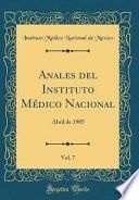 libro Anales Del Instituto Médico Nacional, Vol. 7: Abril De 1905 (classic Reprint)
