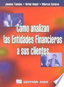 libro Cómo Analizan Las Entidades Financieras A Sus Clientes
