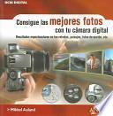 libro Consigue Las Mejores Fotos Con Tu Cámara Digital