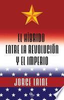 libro El Híbrido Entre La Revolución Y El Imperio