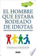 libro El Hombre Que Estaba Rodeado De Idiotas