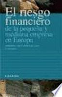 libro El Riesgo Financiero De La Pequeña Y Mediana Empresa En Europa