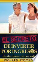 libro El Secreto De Invertir Por Ingresos
