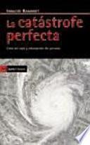 libro La Catástrofe Perfecta