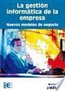 libro La Gestión Informática De La Empresa. Nuevos Modelos De Negocio