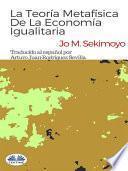 libro La Teoría Metafísica De La Economía Igualitaria