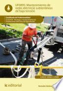 libro Mantenimiento De Redes Eléctricas Subterráneas De Baja Tensión. Elee0109 Montaje Y Mantenimiento De Instalaciones Eléctricas De Baja Tensión