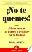 libro ¡no Te Quemes!