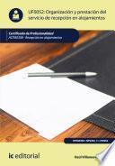 libro Organizacion Y Prestacion Del Servicio De Recepcion En Alojamientos. Hota0308