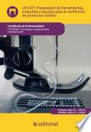 libro Preparación De Herramientas, Máquinas Y Equipos Para La Confección De Productos Textiles. Tcpf0309