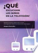 libro ¿qué Escuchan Los Niños En La Televisión?