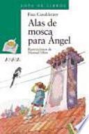 libro Alas De Mosca Para Ángel
