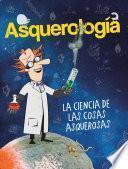 libro Asquerologia, La Ciencia De Las Cosas Asquerosas / Grossology