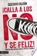 libro Calla Los No Y Sé Feliz