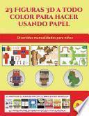 libro Divertidas Manualidades Para Niños (23 Figuras 3d A Todo Color Para Hacer Usando Papel)