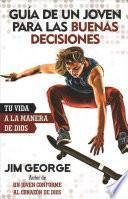 libro Guía De Un Joven Para Las Buenas Decisiones: Tu Vida A La Manera De Dios