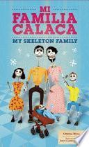 libro Mi Familia Calaca / My Skeleton Family