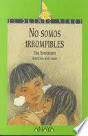 libro No Somos Irrompibles