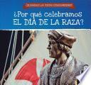 libro ¿por Qué Celebramos El Día De La Raza? (why Do We Celebrate Columbus Day?)