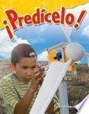 libro Predicelo! (predict It!) (spanish Version) (grade 3)
