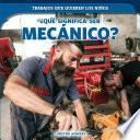 libro ¿qué Significa Ser Mecánico? (what's It Really Like To Be A Mechanic?)