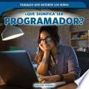 libro ¿qué Significa Ser Programador? (what's It Really Like To Be A Coder?)