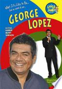 libro What It S Like To Be George Lopez