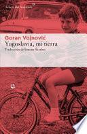 libro Yugoslavia, Mi Tierra
