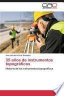 libro 35 Años De Instrumentos Topográficos