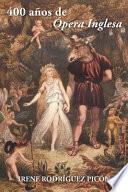 libro 400 Anos De Opera Inglesa
