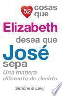 libro 52 Cosas Que Elizabeth Desea Que José Sepa