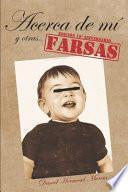 libro Acerca De Mí Y Otras Farsas