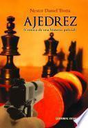 libro Ajedrez (crónica De Una Historia Policial)