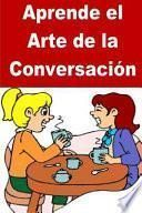 libro Aprende El Arte De La Conversacion