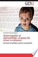 libro Autorregular El Aprendizaje, El Paso De Creer A Conocer