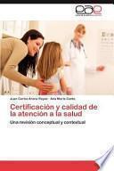 libro Certificación Y Calidad De La Atención A La Salud