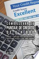 libro Como Llevar Su Puntaje De Crédito De 0 A 800