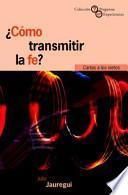 libro ¿cómo Transmitir La Fe?